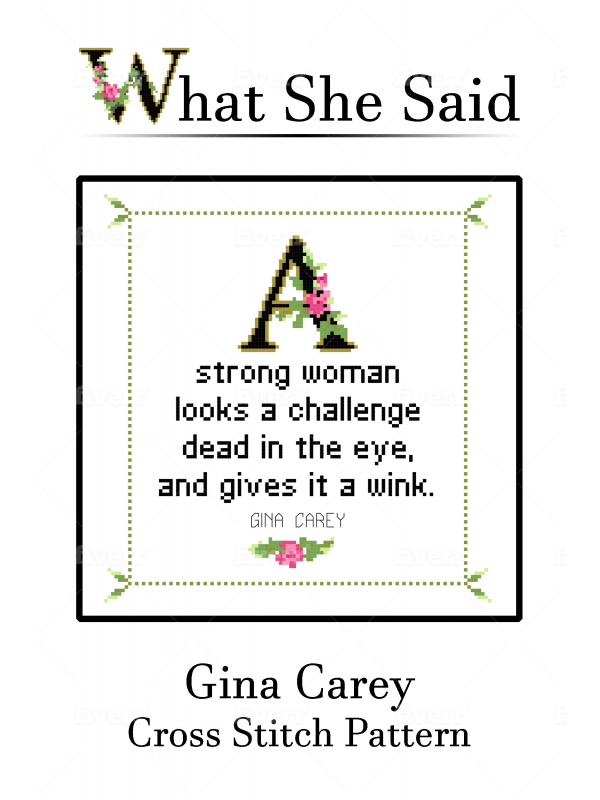 Gina Carey Quote Cross Stitch Chart