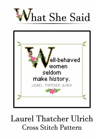 Laurel Thatcher Ulrich Cross Stitch Pattern