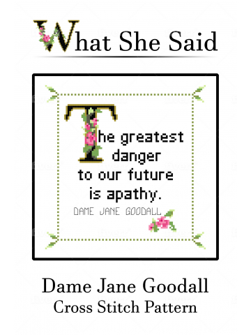 Dame Jane Goodall Quote Cross Stitch
